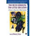 Too Much Schooling, Too Little Education